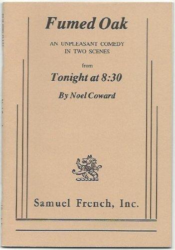 Fumed Oak: An Unpleasant Comedy in Two Scenes from Tonight at 8:30: Coward, Noel