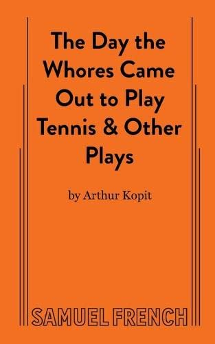 9780573621741: The Day the Whores Came Out to Play Tennis