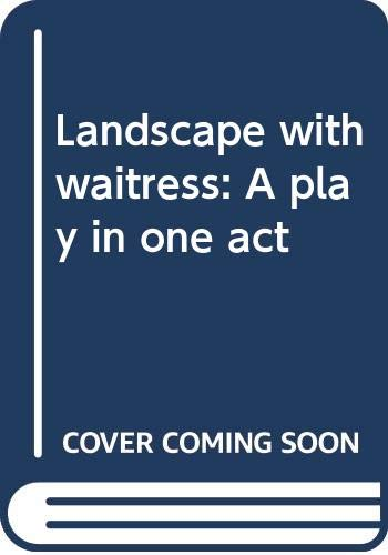 9780573622892: Landscape with waitress: A play in one act