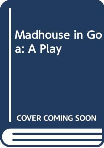 9780573622915: Madhouse in Goa: A Play