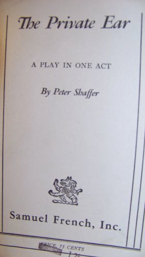 The Private Ear: A Play in One Act: Peter Shaffer