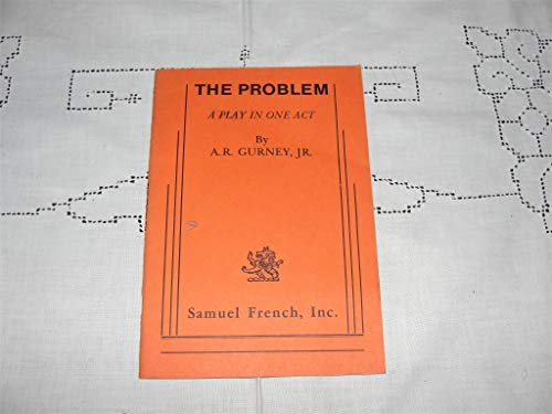9780573624186: The Problem: A Play in One Act