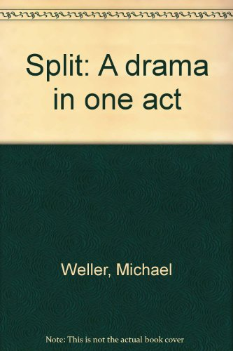 9780573625152: Split: A Drama in One Act