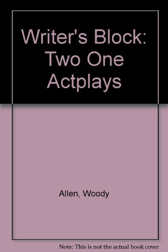 Writer's Block: Two One Act Plays (9780573626302) by Woody Allen
