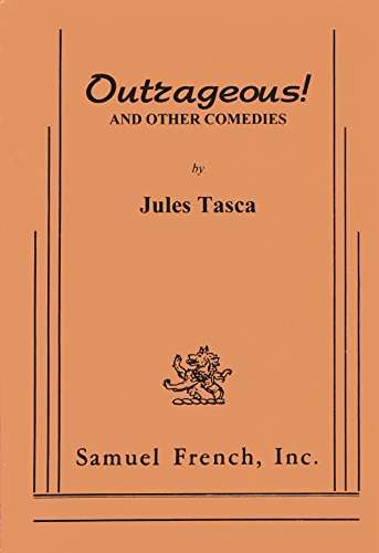 Outrageous! and other comedies: Tasca, Jules
