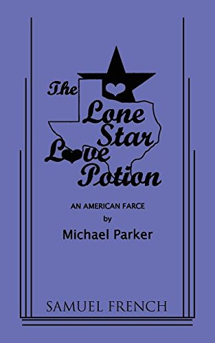 9780573626784: The Lone Star Love Potion