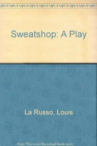 Sweatshop: A Play: La Russo, Louis