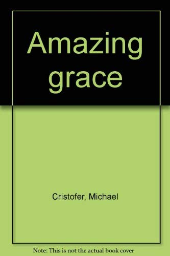 Amazing Grace: Cristofer, Michael