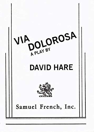 Via Dolorosa , A Play (Samuel French) (0573627339) by David Hare