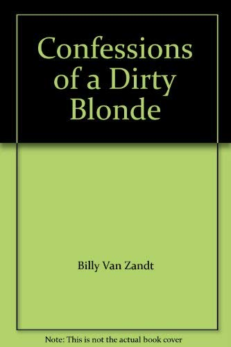 Confessions of a Dirty Blonde: Billy Van Zandt; Jane Milmore
