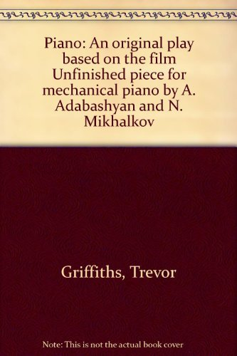 Piano: An original play based on the film Unfinished piece for mechanical piano by A. Adabashyan ...