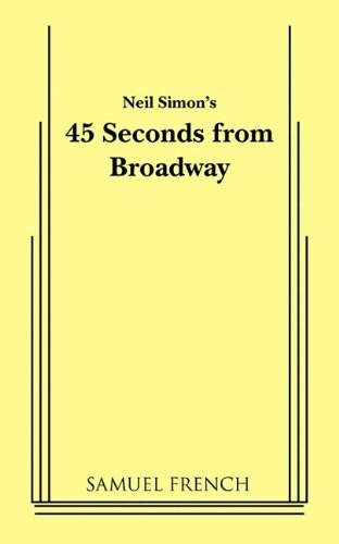 9780573628504: 45 Seconds from Broadway (Neil Simon)