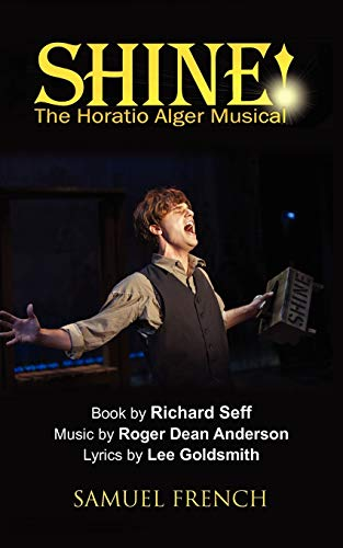 Shine!: The Horatio Alger Musical: Anderson, Roger; Seff, Richard; Goldsmith, Lee