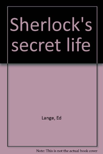 Sherlock's secret life (0573629293) by Lange, Ed