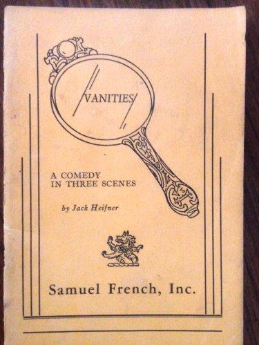 Vanities: A Comedy in Three Scenes: Heifner, Jack