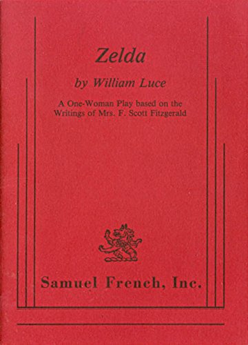 9780573630248: Zelda: A one-woman play based on the writings of Mrs. F. Scott Fitzgerald