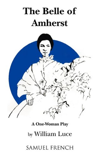 9780573630330: The Belle of Amherst: A One-Woman Play
