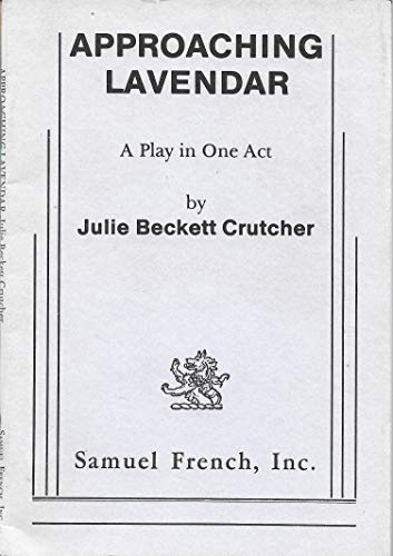 9780573632044: Approaching Lavendar: A play in one act