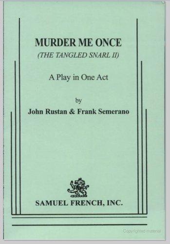 Murder Me Once (The Tangled Snarl II): Rustan, John; Semerano,