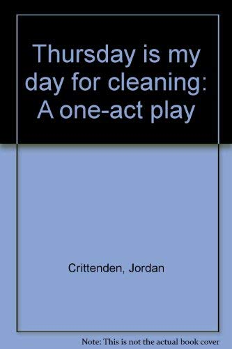9780573633669: Thursday Is My Day for Cleaning : A One-Act Play