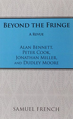 9780573640025: Beyond the Fringe (Acting Edition)