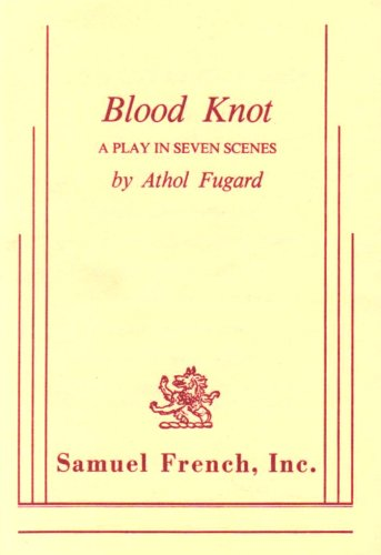9780573640032: The Blood Knot: A Play in Three Acts