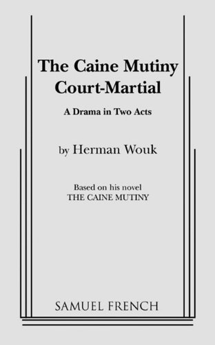 9780573640063: The Caine mutiny court-martial: A drama in two acts