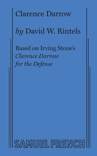 Clarence Darrow: A One-Man Play: Rintels, David; Stone, Irving