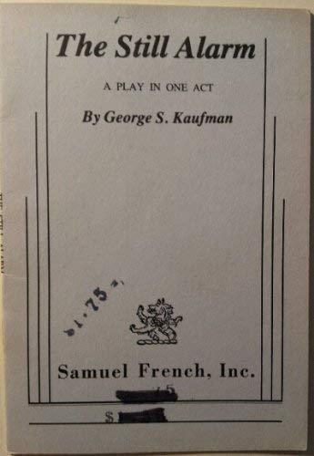 The Still Alarm: George S. Kaufman