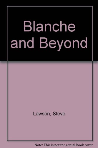 9780573642449: Blanche and Beyond: From the Selected Letters of Tennessee Williams, Vol. 2: 1945-1957