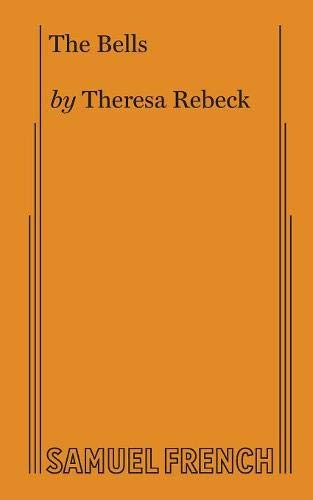 The Bells: Theresa Rebeck