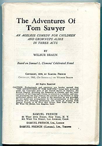 the adventures of Tom Sawyer and ageless comedy for children and grown-ups alike in three Acts: ...