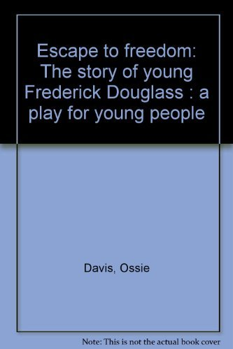 9780573650314: Escape to freedom: The story of young Frederick Douglass : a play for young people