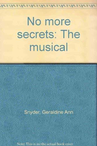 No more secrets: The musical: Geraldine Ann Snyder