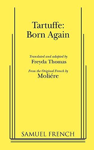 9780573652424: Tartuffe: Born Again