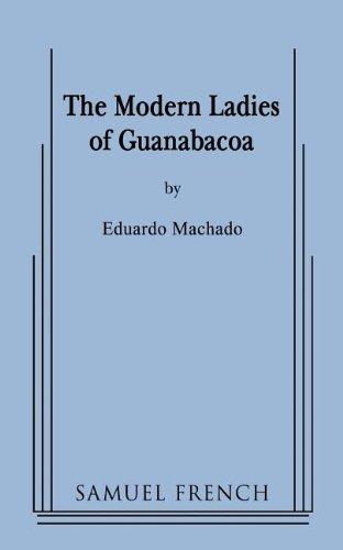 The Modern Ladies of Guanabacoa: Eduardo Machado