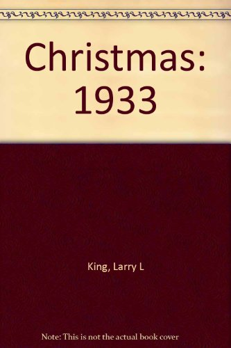 Christmas: 1933: Larry L King