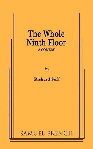 The Whole Ninth Floor: Richard Seff