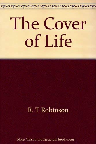 The cover of life: Robinson, R. T