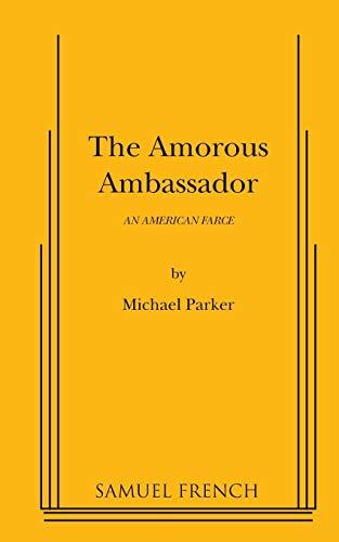 9780573670404: The Amorous Ambassador