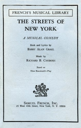 The streets of New York;: A musical comedy (French's musical library): Richard B Chodosh