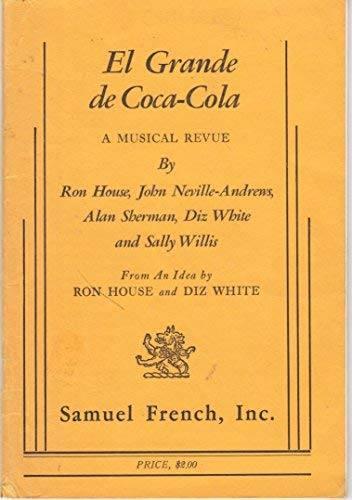 El Grande De Coca Cola: a Musical Revue: Ron; Neville-Andrews, John; Shearman, Alan; White, Diz; ...