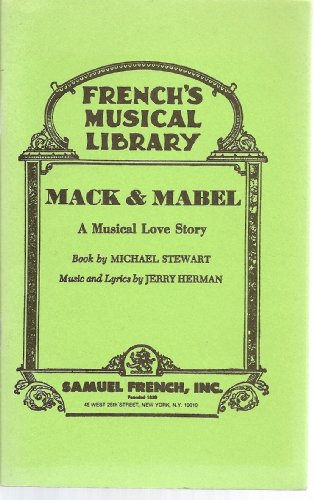 9780573680748: Mack & Mabel: A musical love story (French's musical library)