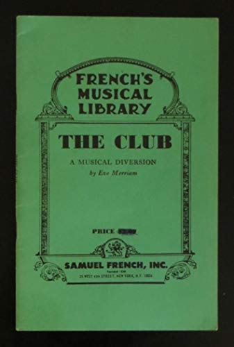 9780573680830: The Club: A musical diversion (Frenchs musical library)