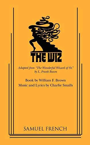 The Wiz: Adapted from The Wonderful Wizard of Oz by L. Frank Baum: Brown, William F.; Music & ...