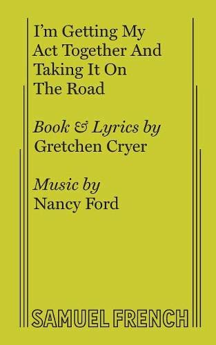 I'm getting my act together and taking it on the road: A musical (French's musical library)...