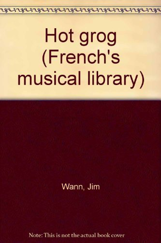 Hot grog (French's musical library): Jim Wann