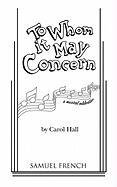 To Whom It May Concern (French's Musical Library): Hall, Carol
