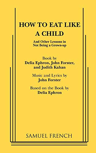 9780573681332: How to Eat Like a Child (French's Musical Library)