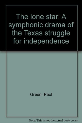 9780573681387: The lone star: A symphonic drama of the Texas struggle for independence